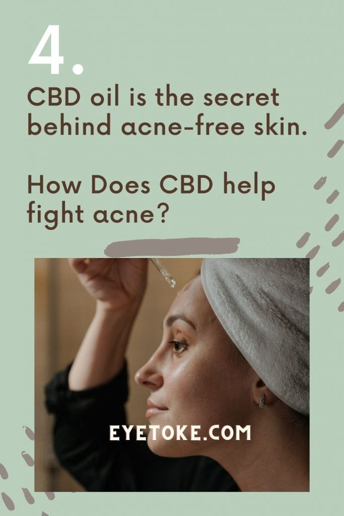 CBD helps acne.